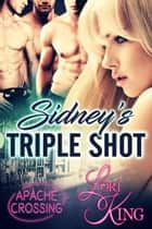 Sidney's Triple Shot ebook by Lori King