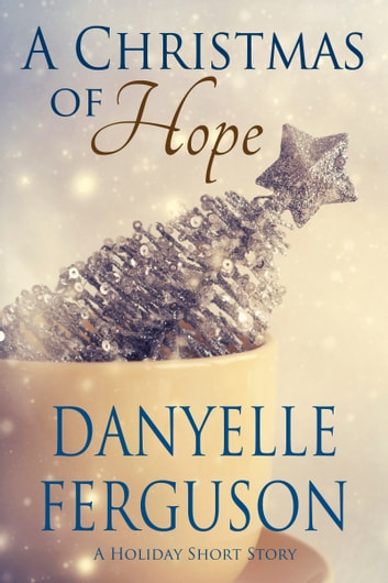 A Christmas of Hope ebook by Danyelle Ferguson