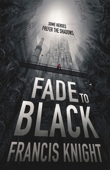 Fade to Black - Book 1 of the Rojan Dizon Novels ebook by Francis Knight