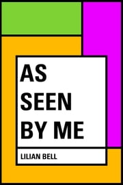 As Seen By Me ebook by Lilian Bell