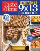 Taste of Home Ultimate 9 x 13 Cookbook ebook by Editors at Taste of Home