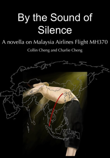 By the Sound of Silence - A novella on Malaysia Airlines Flight MH370 ebook by Collin Cheng,Charlie Cheng