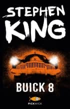 Buick 8 (versione italiana) eBook by Stephen King, Stefano Bortolussi