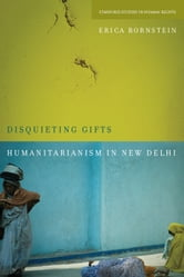 Disquieting Gifts - Humanitarianism in New Delhi ebook by Erica Bornstein