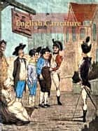 The Eighteenth Century in English Caricature ebook by