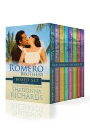 The Romero Brothers (Complete Collection, Books 1-8) ebook by Shadonna Richards