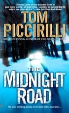 The Midnight Road - A Novel ebook by Tom Piccirilli