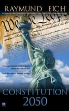 Constitution 2050 ebook by Raymund Eich