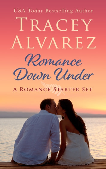 Romance Down Under - Small Town Romance Starter Set ebook by Tracey Alvarez