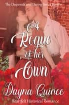 A Rogue Of Her Own ebook by Dayna Quince