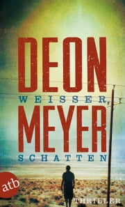 Weißer Schatten - Roman eBook by Deon Meyer