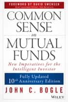 Common Sense on Mutual Funds ebook by John C. Bogle, David F. Swensen
