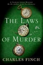 The Laws of Murder ebook by Charles Finch