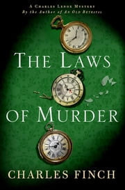 The Laws of Murder - A Charles Lenox Mystery ebook by Charles Finch