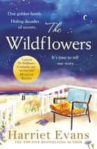 The Wildflowers - The Richard and Judy Book Club summer pick by the Sunday Times bestseller ebook by Harriet Evans