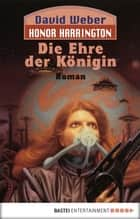 Honor Harrington: Die Ehre der Königin - Bd. 2 ebook by David Weber, Dietmar Schmidt