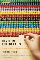 Devil in the Details - Scenes from an Obsessive Girlhood ebook by Jennifer Traig