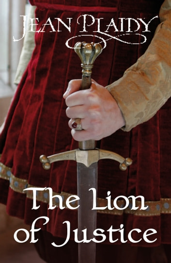 The Lion of Justice - (Norman Series) ebook by Jean Plaidy