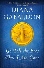 Go Tell the Bees That I Am Gone - A Novel ebook by Diana Gabaldon