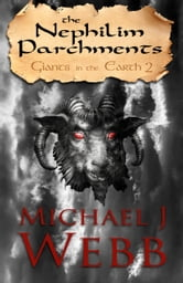 The Nephilim Parchments ebook by Michael J. Webb
