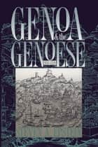 Genoa and the Genoese, 958-1528 ebook by Steven A. Epstein