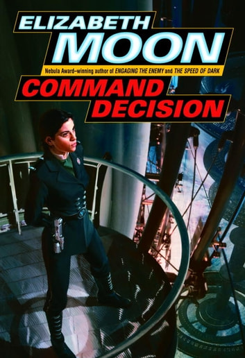 Command Decision eBook by Elizabeth Moon
