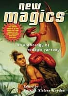 New Magics ebook by Patrick Nielsen Hayden