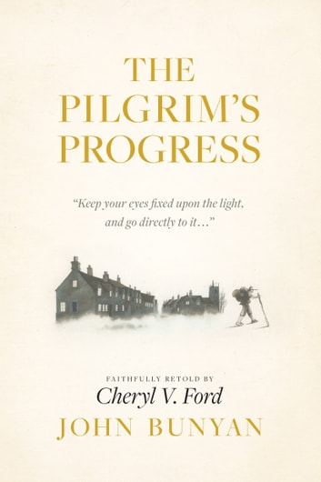 The Pilgrim's Progress ebook by John Bunyan,Cheryl V. Ford