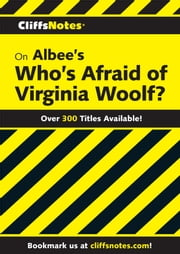CliffsNotes on Albee's Who's Afraid of Virginia Woolf? ebook by James L. Roberts