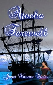 Atocha Farewell ebook by Janet Vittorio Corica