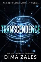 Transcendence - The Complete Human++ Trilogy ebook by Dima Zales, Anna Zaires