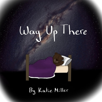 Way Up There ebook by Katie Miller
