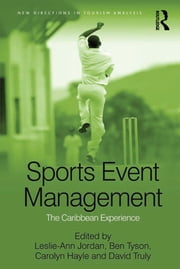 Sports Event Management - The Caribbean Experience ebook by Leslie-Ann Jordan,David Truly,Ben Tyson