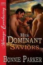 Her Dominant Saviors ebook by Bonnie Parker