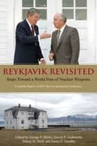 Reykjavik Revisited ebook by Sidney D. Drell,George P. Shultz,Steven P. Andreasen,James E. Goodby