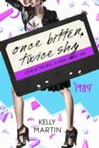 1989: Once Bitten, Twice Shy ebook by Kelly Martin