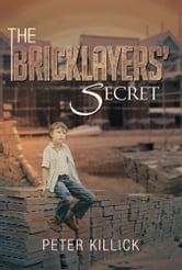 The Bricklayers' Secret ebook by Peter Killick