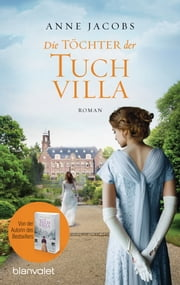 Die Töchter der Tuchvilla - Roman ebook by Anne Jacobs