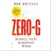 Zero-G audiobook by Rob Boffard