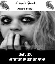 Crow's Peak (Jane's Story) ebook by M.D. Stephens