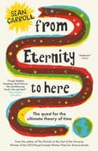 From Eternity to Here ebook by Sean Carroll
