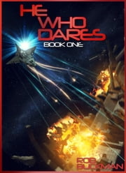He Who Dares - Book One ebook by Rob Buckman