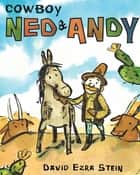 Cowboy Ned & Andy ebook by David Ezra Stein, David Ezra Stein