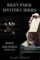 Riley Paige Mystery Bundle: Once Shunned (#15) and Once Missed (#16) ebook by Blake Pierce