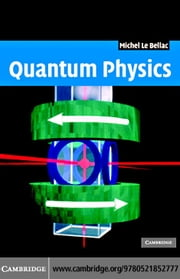 Quantum Physics ebook by Le Bellac,Michel