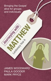 Journeying with Matthew - Lectionary Year A ebook by James Woodward
