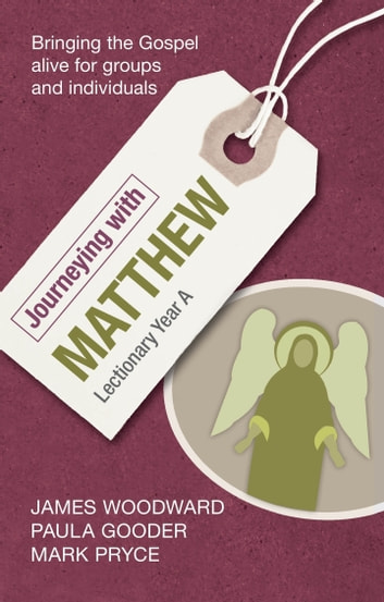Journeying with Matthew - Lectionary Year A ekitaplar by James Woodward