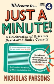 Welcome to Just a Minute! - A Celebration of Britain's Best-Loved Radio Comedy ebook by Nicholas Parsons