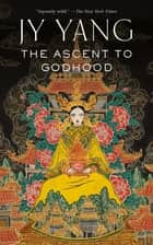 The Ascent to Godhood ebooks by JY Yang