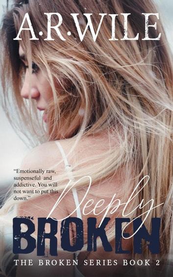 Deeply Broken - Broken, #2 ebook by A. R. Wile